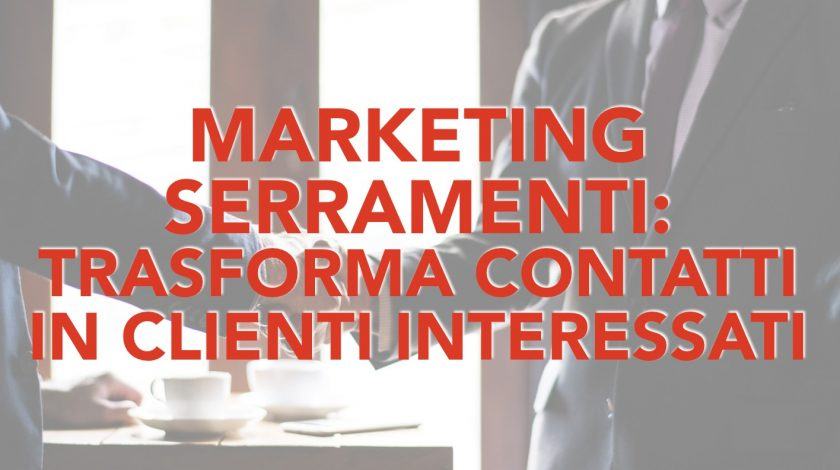 Marketing Serramenti Clienti