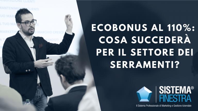Ecobonus al 110%: cosa succederà nel settore dei serramenti?