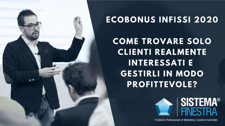 Come funziona l'Ecobonus infissi 2020 e come gestire i clienti per guadagnare di più